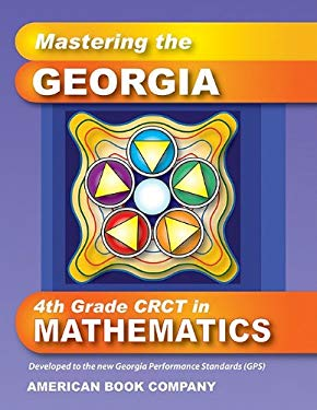 Mastering the Georgia 4th Grade CRCT in Mathematics 9781598071658