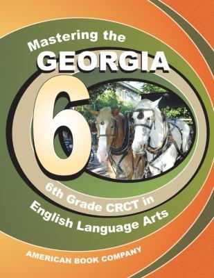 Mastering the Georgia 6th Grade CRCT in English Language Arts 9781598071672
