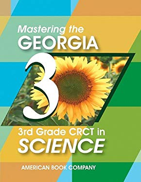 Mastering the Georgia 3rd Grade CRCT in Science: Written to GPS 2006 Standards 9781598071719