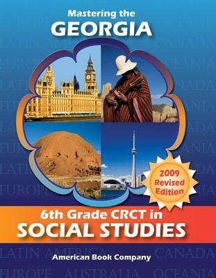 Mastering the Georgia 6th Grade Crct in Social Studies 9781598071764