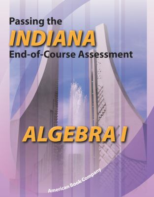 Passing the Indiana End-Of-Course Assessment in Algebra I 9781598071917