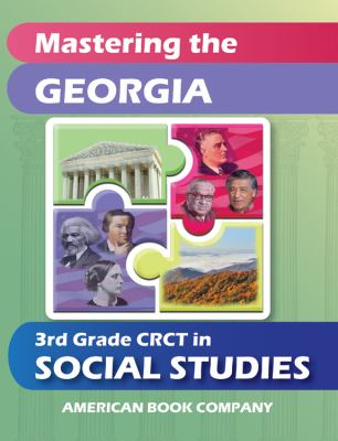 Mastering the Georgia 3rd Grade CRCT in Social Studies 9781598071979
