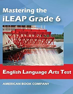 Mastering the iLeap Grade 6 English Language Arts Test 9781598072044