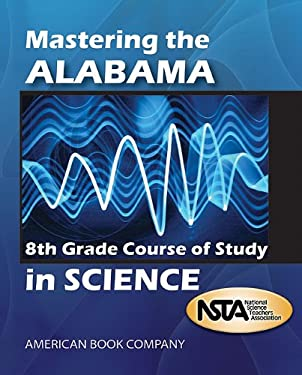 Mastering the Alabama 8th Grade Course of Study in Science 9781598072129