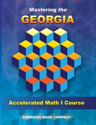 Mastering the Georgia Accelerated Math I Course 9781598072259