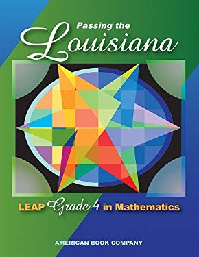 Passing the Louisiana LEAP Grade 4 in Mathematics 9781598072266