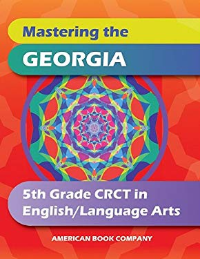 Mastering the Georgia 5th Grade CRCT in English Language Arts 9781598072396