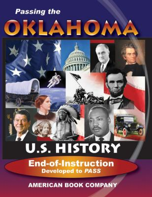 Passing the Oklahoma U.S. History End-Of-Instruction: Developed to PASS 9781598072549
