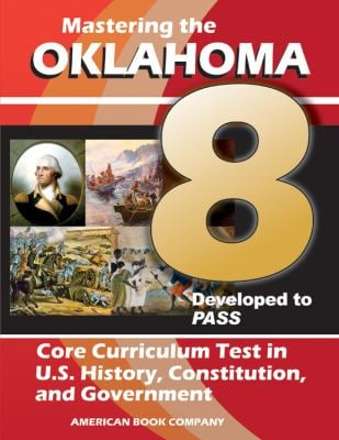 Mastering the 8th Grade Oklahoma Core Curriculum Test in U.S. History, Constitution, and Government 9781598072686