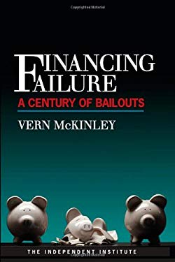 Financing Failure: A Century of Bailouts 9781598130492