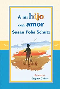 A Mi Hijo Con Amor 9781598426373