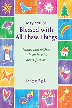 May You Be Blessed with All These Things 9781598426823