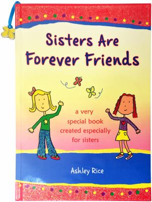 Sisters Are Forever Friends 9781598426830