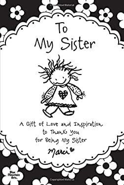 To My Sister: A Gift of Love and Inspiration to Thank You for Being My Sister 9781598426885