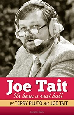 Joe Tait, It's Been a Real Ball: Stories from a Hall-Of-Fame Sports Broadcasting Career 9781598510706