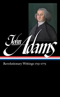 John Adams: Revolutionary Writings 1755-1775 9781598530896