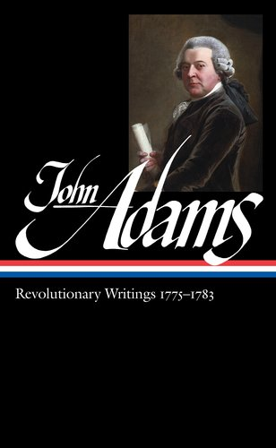 John Adams: Revolutionary Writings 1775-1783 9781598530902