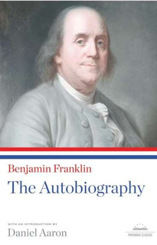 Benjamin Franklin: The Autobiography 9781598530957