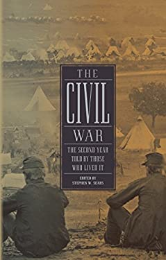 The Civil War: The Second Year Told by Those Who Lived It 9781598531442