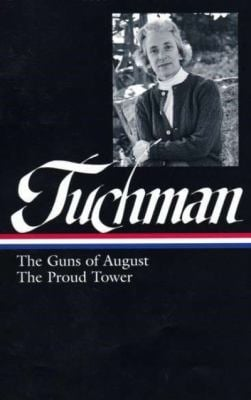 Barbara Tuchman: The Guns of August & the Proud Tower 9781598531459