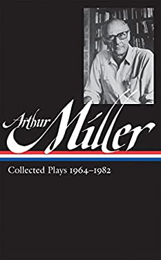 Arthur Miller: Collected Plays 1964-1982 9781598531473