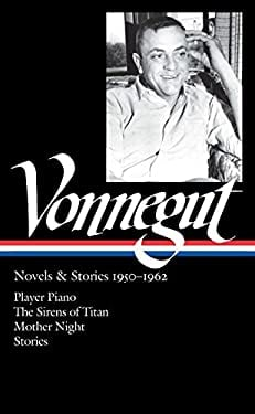 Vonnegut: Novels & Stories 1950-1962: Player Piano/The Sirens of Titan/Mother Night/Stories 9781598531503