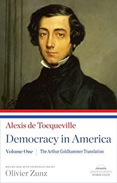 Democracy in America, Volume I: The Arthur Goldhammer Translation 9781598531510