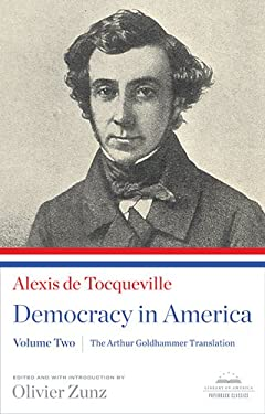 Democracy in America, Volume II: The Arthur Goldhammer Translation 9781598531527