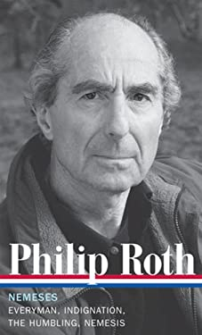 Philip Roth: Nemeses: Everyman / Indignation / The Humbling / Nemesis (Library of America #237) 9781598531992