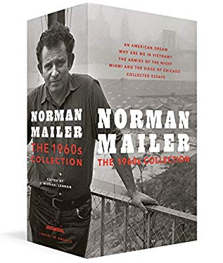 Norman Mailer: The Sixties: A Library of America Boxed Set and the Siege of Chicago / Collected Essays (The Library of America)