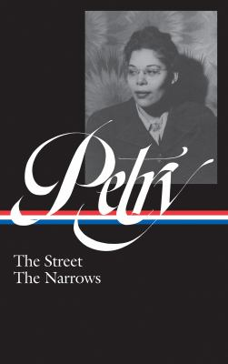 Ann Petry: The Street, The Narrows (LOA #314) (Library of America)