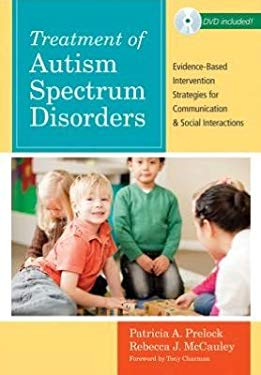 Treatment of Autism Spectrum Disorders: Evidence-Based Intervention Strategies for Communication and Social Interactions W/ DVD 9781598570533