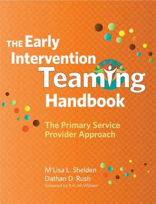 The Early Intervention Teaming Handbook: The Primary Service Provider Approach 9781598570854