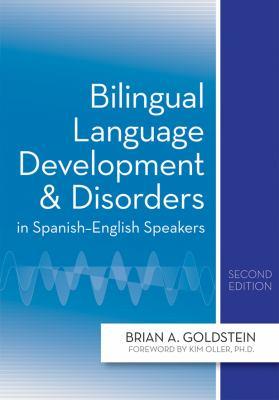Bilingual Language Development & Disorders in Spanish-English Speakers 9781598571714