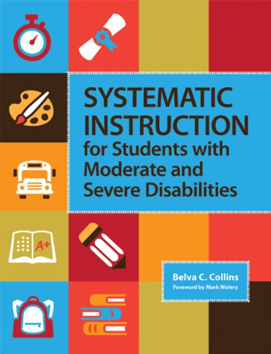 Systematic Instruction for Students with Moderate and Severe Disabilities 9781598571936