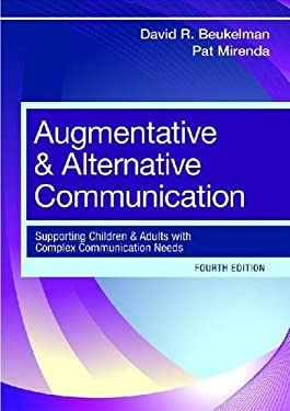 Augmentative and Alternative Communication: Supporting Children and Adults with Complex Communication Needs, Fourth Edition 9781598571967