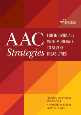 AAC Strategies for Individuals with Moderate to Severe Disabilities [With CDROM] 9781598572063