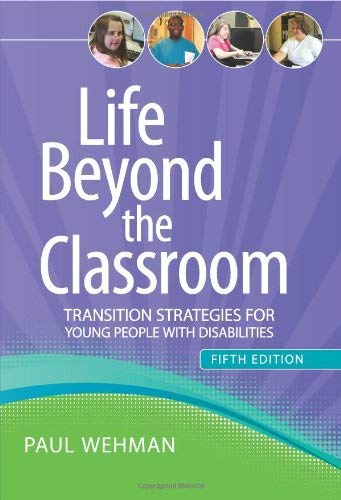 Life Beyond the Classroom: Transition Strategies for Young People With Disabilities, Fifth Edition 9781598572322