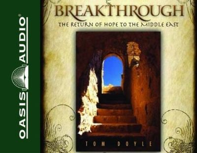 Breakthrough: The Return of Hope to the Middle East 9781598595048