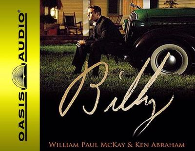 Billy: The Untold Story of a Young Billy Graham and the Test of Faith That Almost Changed Everything 9781598595185