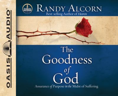 The Goodness of God: Assurance of Purpose in the Midst of Suffering 9781598597745