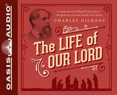 The Life of Our Lord: Written for His Children During the Years 1846 to 1849 9781598597813