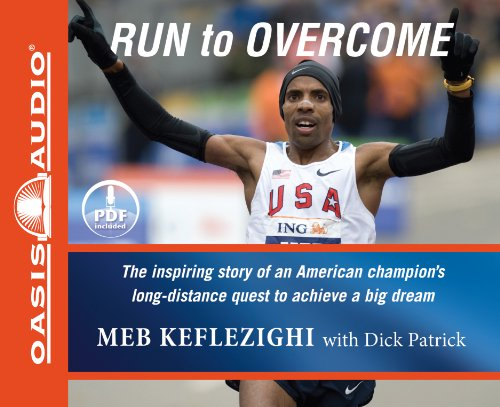 Run to Overcome: The Inspiring Story of an American Champion's Long-Distance Quest to Achieve a Big Dream 9781598598391