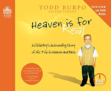 Heaven Is for Real: A Little Boy's Astounding Story of His Trip to Heaven and Back 9781598599190