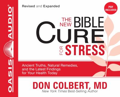 The New Bible Cure for Stress: Ancient Truths, Natural Remedies, and the Latest Findings for Your Health Today 9781598599855