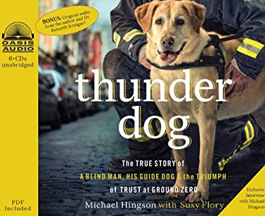 Thunder Dog: The True Story of a Blind Man, His Guide Dog & the Triumph of Trust at Ground Zero 9781598599893