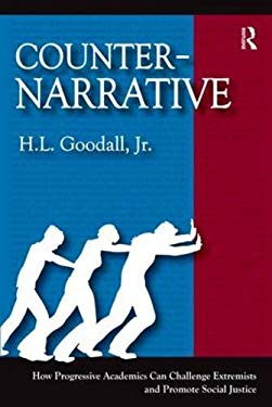 Counter-Narrative: How Progressive Academics Can Challenge Extremists and Promote Social Justice 9781598745634