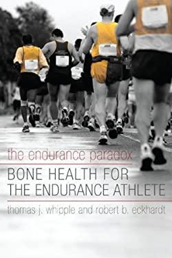 The Endurance Paradox: Bone Health for the Endurance Athlete 9781598746174
