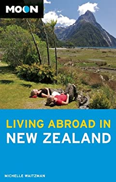 Moon Living Abroad in New Zealand 9781598808872