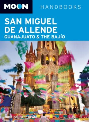 Moon San Miguel de Allende, Guanajuato & the Bajio 9781598808971